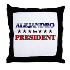 ALEJANDRO for president Throw Pillow