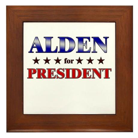 ALDEN for president Framed Tile