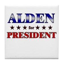 ALDEN for president Tile Coaster
