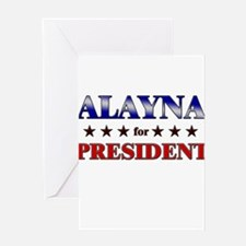 ALAYNA for president Greeting Card