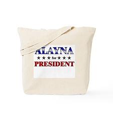 ALAYNA for president Tote Bag