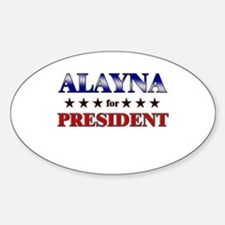 ALAYNA for president Oval Decal