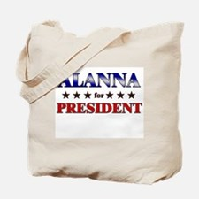 ALANNA for president Tote Bag