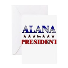 ALANA for president Greeting Card