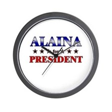 ALAINA for president Wall Clock
