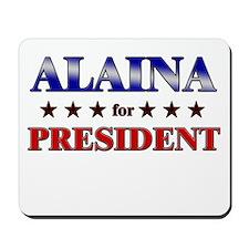 ALAINA for president Mousepad