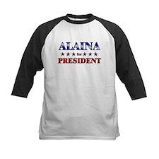 ALAINA for president Tee