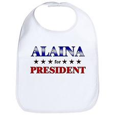 ALAINA for president Bib