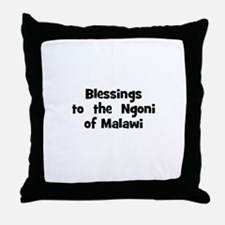 Blessings  to  the  Ngoni of  Throw Pillow
