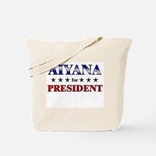 AIYANA for president Tote Bag