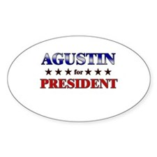AGUSTIN for president Oval Decal