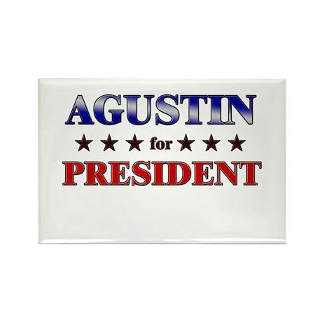 AGUSTIN for president Rectangle Magnet
