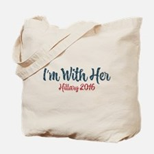 Hillary 2016 - I'm With Her Tote Bag