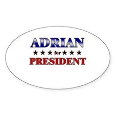 ADRIAN for president Oval Decal