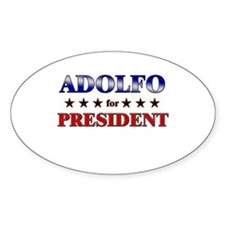 ADOLFO for president Oval Decal