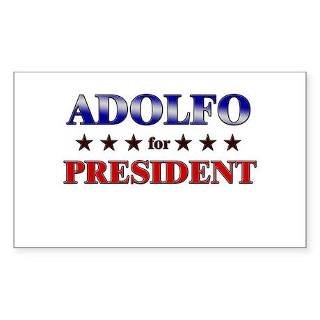 ADOLFO for president Rectangle Sticker