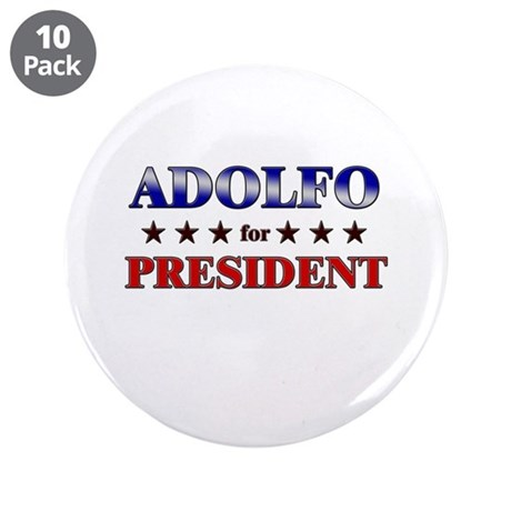 "ADOLFO for president 3.5"" Button (10 pack)"