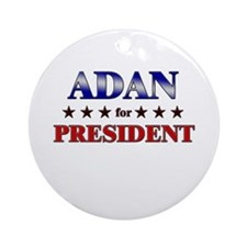 ADAN for president Ornament (Round)