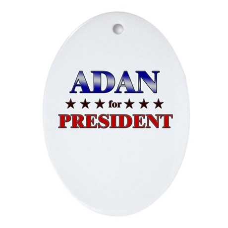 ADAN for president Oval Ornament
