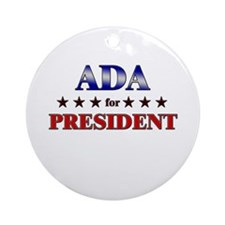 ADA for president Ornament (Round)