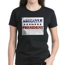 ABIGAYLE for president Tee