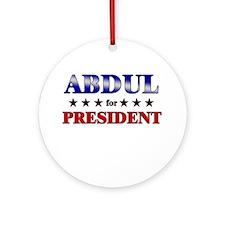 ABDUL for president Ornament (Round)