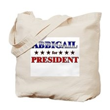 ABBIGAIL for president Tote Bag