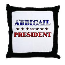 ABBIGAIL for president Throw Pillow
