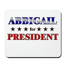 ABBIGAIL for president Mousepad