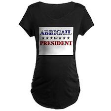 ABBIGAIL for president T-Shirt