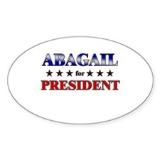 ABAGAIL for president Oval Decal