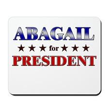 ABAGAIL for president Mousepad