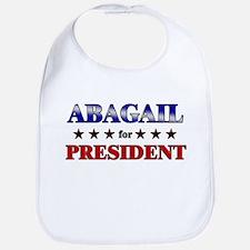 ABAGAIL for president Bib