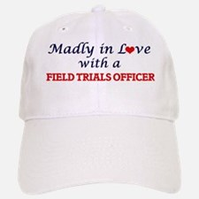 Madly in love with a Field Trials Officer Baseball Baseball Cap