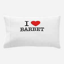 I Love BARBET Pillow Case