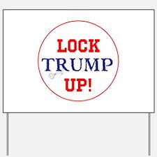 Lock Trump up! Yard Sign