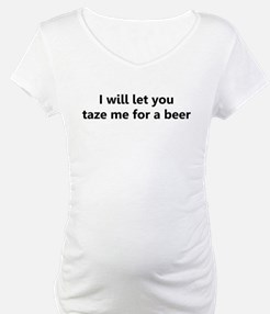 I will let you taze me for a Shirt