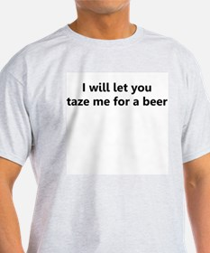 I will let you taze me for a T-Shirt
