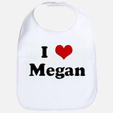 I Love Megan Bib