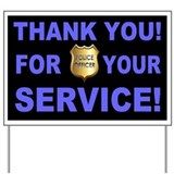 Thank you officers Yard Signs