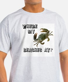 Where my beaches at? T-Shirt