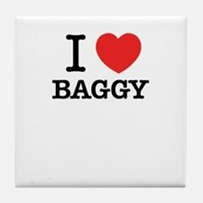 I Love BAGGY Tile Coaster