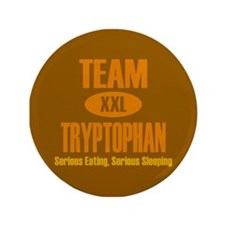 "Team Tryptophan 3.5"" Button"