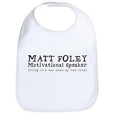 Matt Foley Bib