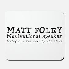 Matt Foley Mousepad