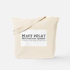 Matt Foley Tote Bag