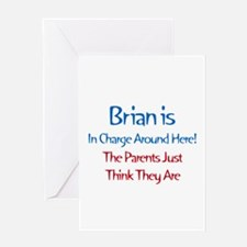 Brian Is In Charge Greeting Card