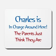 Charles Is In Charge Mousepad
