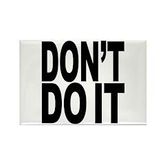 Don't Do It Rectangle Magnet