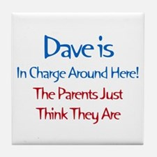 Dave Is In Charge Tile Coaster